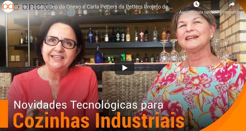 Cirlei Donato Ceo da Onexo e Carla Petters da Petters Projeto de Cozinhas Profissionais