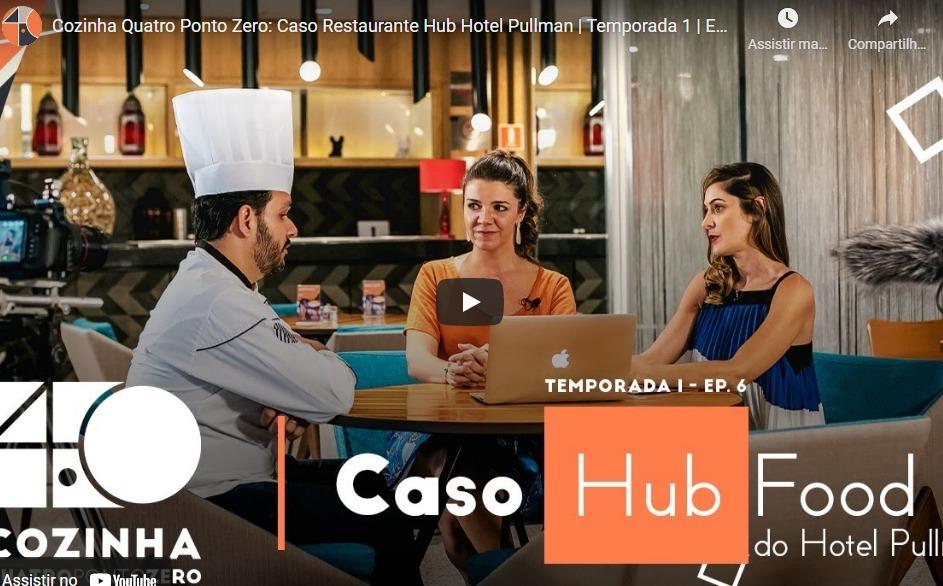 Cozinha Quatro Ponto Zero: Caso Restaurante Hub Hotel Pullman | Temporada 1 | EP 6